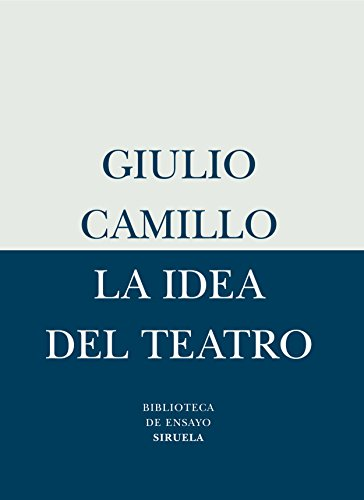 9788478449392: La Idea Del Teatro/ The Idea of the Theatre (Biblioteca De Ensayo / Essay Library) (Spanish Edition)