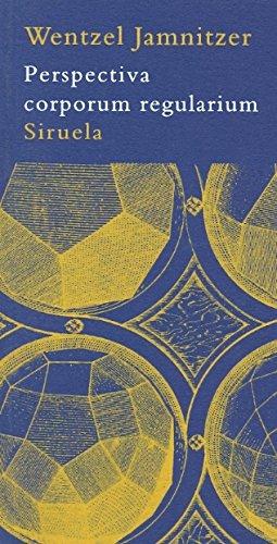 9788478449491: Perspectiva corporum regularium (La Biblioteca Azul serie mínima)