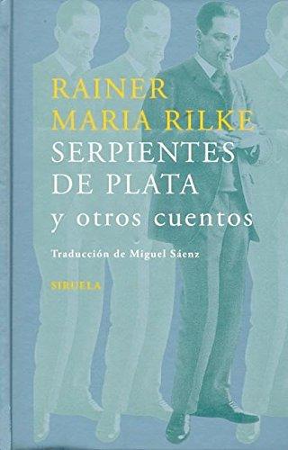 Serpiente de plata y otros cuentos /: Rilke, Rainer Maria