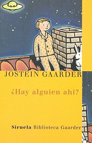 9788478449620: Hay alguien ahi? (Biblioteca Gaarder) (Las Tres Edades/ The Three Ages) (Spanish Edition)