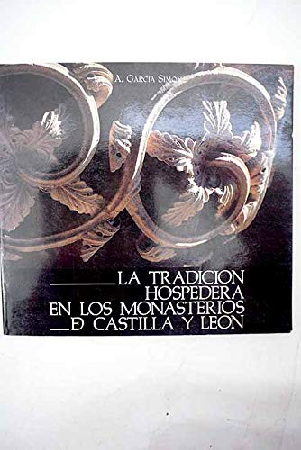 9788478460106: La tradicion hospedera en los monasterios de Castilla y Leon (Spanish Edition)