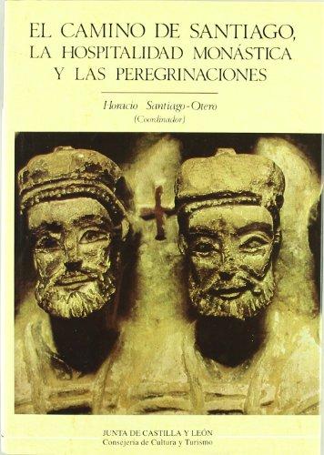 9788478461103: El Camino de Santiago, la hospitalidad monástica y las peregrinaciones (Estudios de Historia)