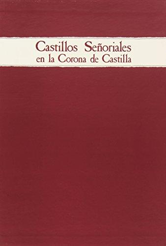 9788478461110: Castillos señoriales en la Corona de Castilla. 4 Volúmenes: Varios volúmenes: vol. I.1, vol. I.2, vol. II y vol. III (Obras de referencia)