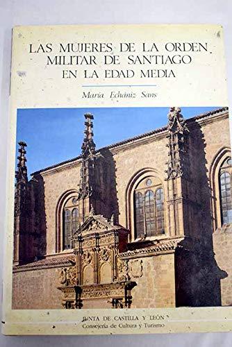 9788478461721: Las mujeres de la Orden Militar de Santiago en la Edad Media (Estudios de historia) (Spanish Edition)