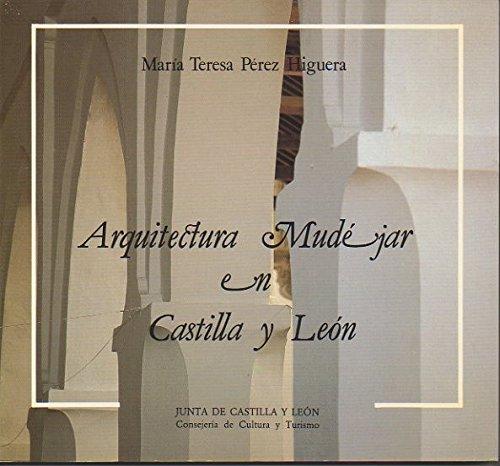 9788478462070: Arquitectura mudejar en Castilla y Leon (Spanish Edition)