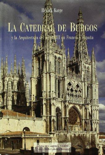 9788478463664: La catedral de Burgos y la arquitectura del siglo XIII en Francia yespaña