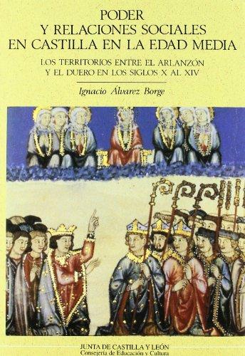 9788478465675: Poder y relaciones sociales en Castilla en la edad media : los territorios entre el Arlanzón y el Duero en los siglos X al XIV (Estudios de historia)