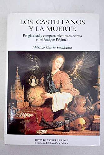 9788478465682: Los castellanos y la muerte: Religiosidad y comportamientos colectivos en el Antiguo Régimen (Estudios de historia) (Spanish Edition)