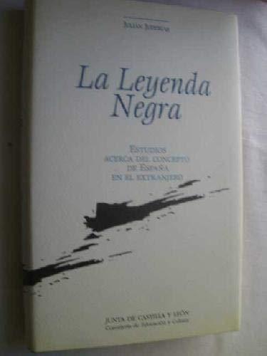 La leyenda negra: Estudios acerca del concepto de Espana en el extranjero (Libros recuperados) (...