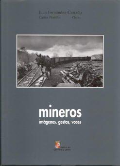 9788478466634: Mineros: imagenes, gestos voces (fotografias)
