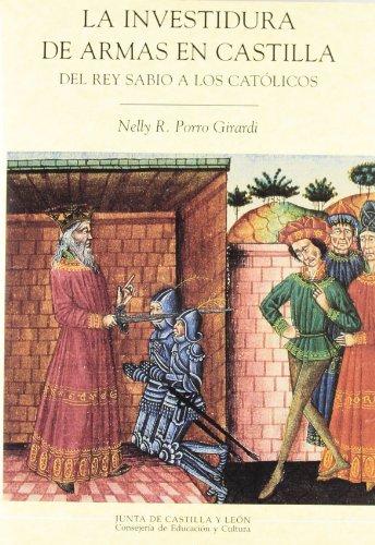 9788478467518: La Investidura de Armas En Castilla: del Rey Sabio a Los Catolicos