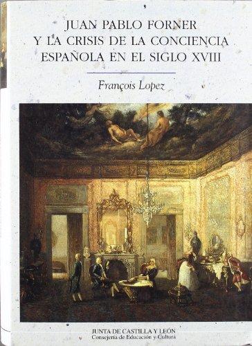 9788478468904: JUAN PABLO FORNER Y LA CRISIS DE LA CONCIENCIA ESPAÑOLA EN EL SIG LO XVIII