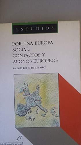 POR UNA EUROPA SOCIAL. CONTACTOS Y APOYOS: Paloma lópez de