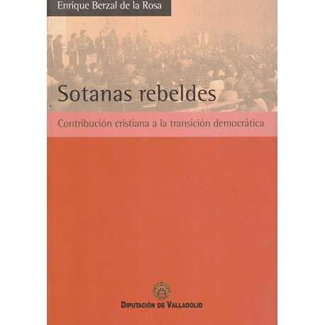 9788478522507: SOTANAS REBELDES: CONTRIBUCION CRISTIANA A LA TRANSICION DEMOCRAT ICA