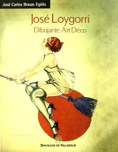 9788478522897: José loygorri: dibujante art deco