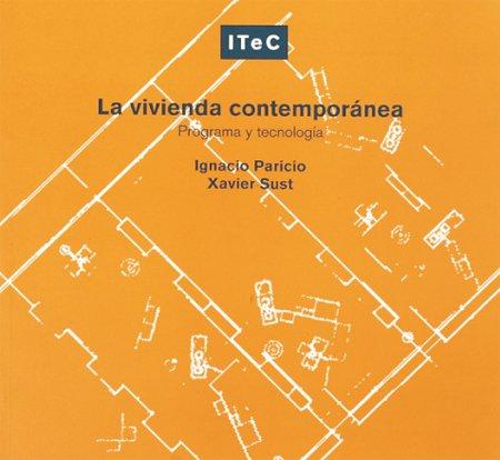 9788478533961: La vivienda contemporánea: Programa y tecnología
