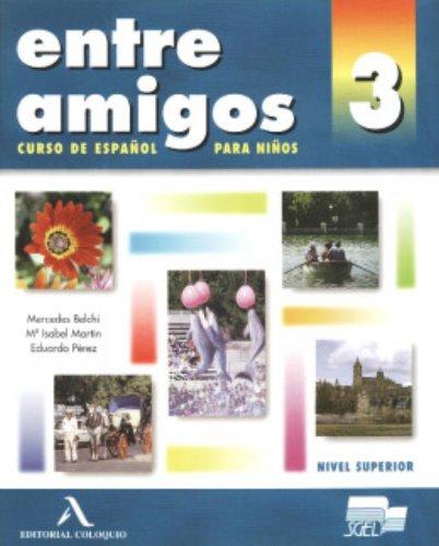 9788478610440: Entre Amigos 3: Curso de Espanol para Extranjeros Nivel Superior (Spanish Edition)