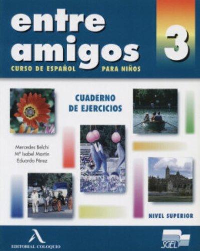 9788478610457: Entre Amigos 3: Cuaderno de Ejercicios; Curso de Espanol Para Extranjeros; Nivel Superior (Spanish Edition)