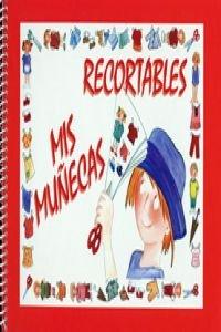 9788478641697: MIS MUÑECAS. ( RECORTABLES )