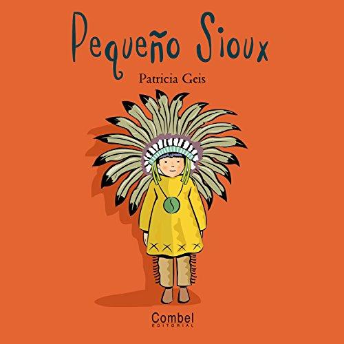 9788478643462: Pequeño Sioux (Niños del mundo)