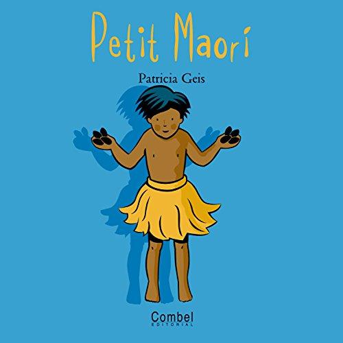 9788478643554: Petit Maori (Nens i nenes del món)