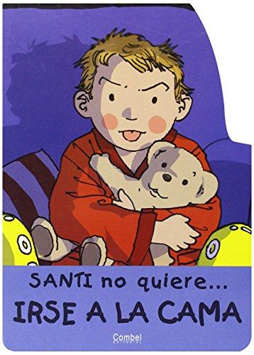 9788478645749: Santi no quiere... irse a la cama