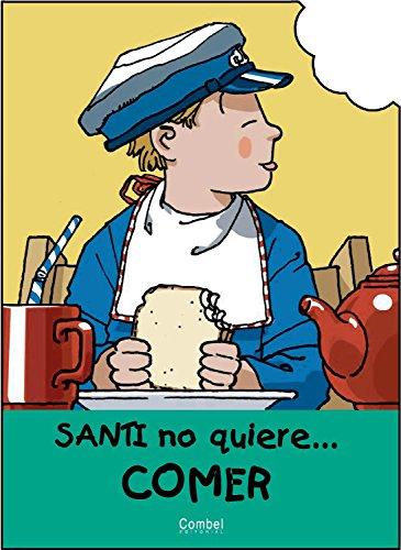Santi No Quiere Comer / Santi Doesn't: Carrera, Jaume/ Vila,