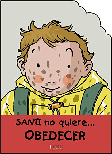 Santi No Quiere Obedecer / Santi Doesn't: Carrera, Jaume/ Vila,