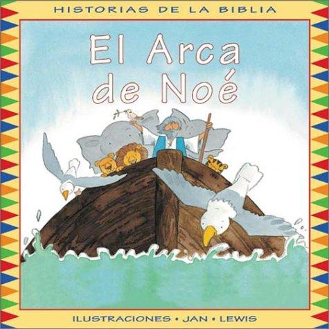 El Arca de Noe / Noah and His Ark (Historias de la Biblia) (Spanish Edition): Hernandez, ...