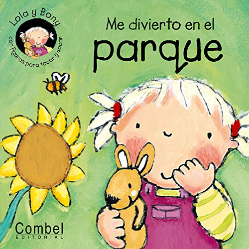Me divierto en el parque (Lola y Bony series) (Spanish Edition) (9788478646289) by Jones, Lara
