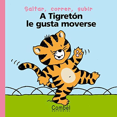 9788478647095: A Tigreton le gusta moverse (Palabras menudas series)