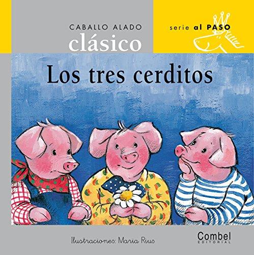 9788478647576: Tres Cerditos, Los (Caballo Alado Clasico Series--Al Paso) (Spanish Edition)