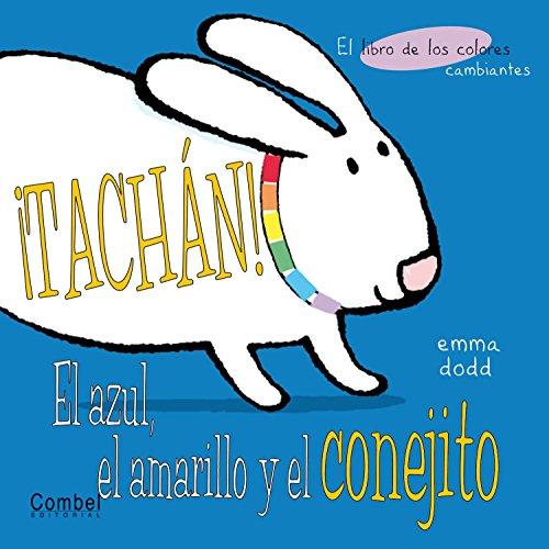 9788478648177: Tachan! El azul, el amarillo y el conejito (Imagenes cambiantes series)