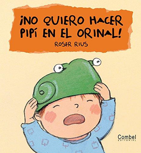 9788478648405: ¡No quiero hacer pipí en el orinal! (Cucú series) (Spanish Edition)
