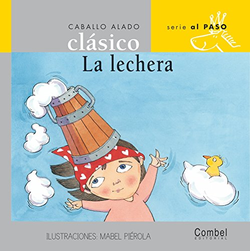 La lechera (Caballo alado clásico series?Al paso) (Spanish Edition): Combel Editorial
