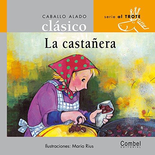 9788478648689: La castañera (Caballo alado clásicos–Al trote) (Spanish Edition)