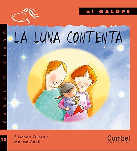 La luna contenta (Caballo alado series?Al galope): Elisenda Queralt