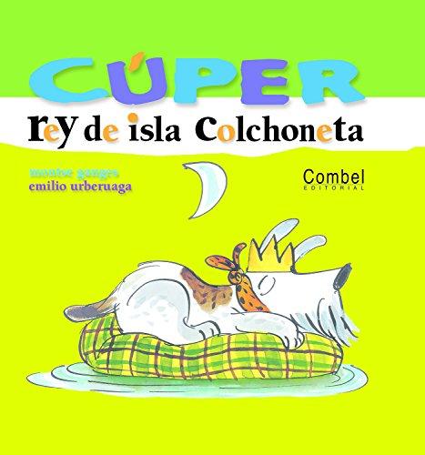 9788478649815: Cúper, rey de isla colchoneta (Colección Cúper)