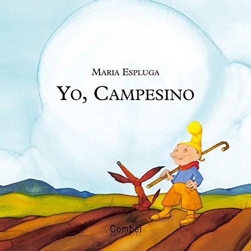 9788478649969: Yo, campesino (Yo quiero ser)