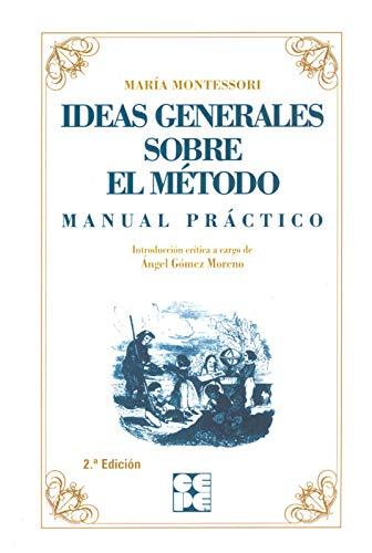 Ideas generales sobre el método: manual práctico: Maria Montessori
