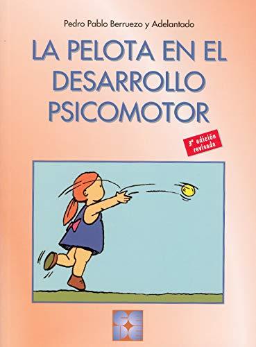 9788478692064: La pelota en el desarrollo psicomotor (R) (3a.Edic.revisada 2002)