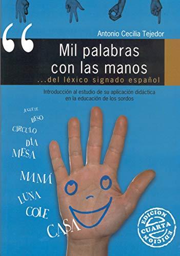 9788478693719: Mil Palabras Con Las Manos - del Lexico Signado Espanol (Spanish Edition)