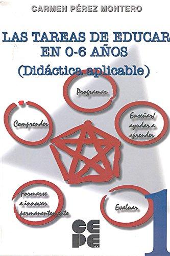 9788478693948: Las tareas de educar en 0-6 años: Didáctica aplicable (Propuestas curriculares)