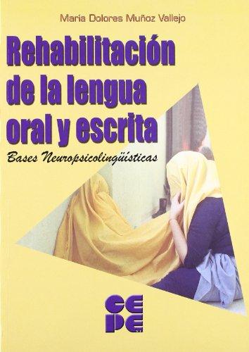 9788478694228: Rehabilitación de la lengua oral y escrita: Bases neuropsicolingüísticas (Propuestas curriculares)