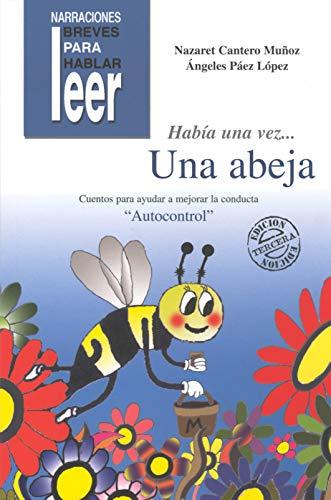 Había una vez-- una abeja : cuentos: Nazaret Cantero Muñoz,