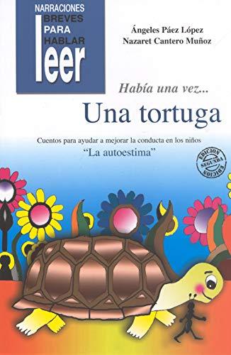 9788478694983: Había una vez-- una tortuga : cuentos para ayudar a mejorar la autoestima