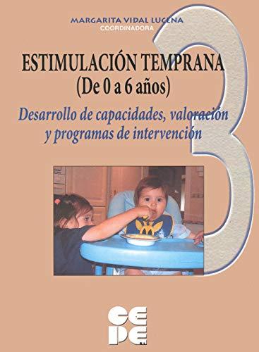 9788478695409: Estimulación Temprana (De 0 a 6 años). 3 Valoración temprana del desarrollo y programas de estimulación