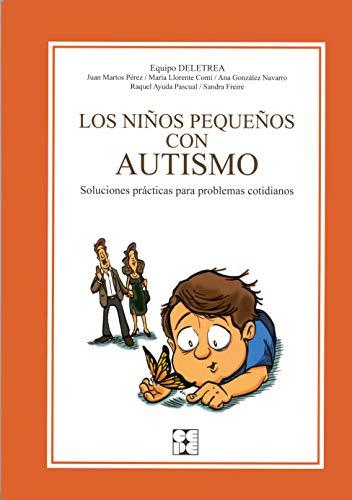 9788478696734: Los Niños Pequeños con Autismo. Soluciones prácticas para problemas cotidianos: Soluciones prácticas para problemas cotidianos: 7 (Educación especial y dificultades de aprendizaje)