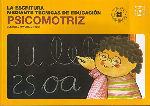 9788478696888: La escritura mediante tecnicas de educacion psicomotriz. Libro del alumno