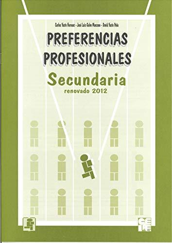 Preferencias profesionales Secundaria. Cuaderno de aplicacion: Carlos Yuste Hernanz,